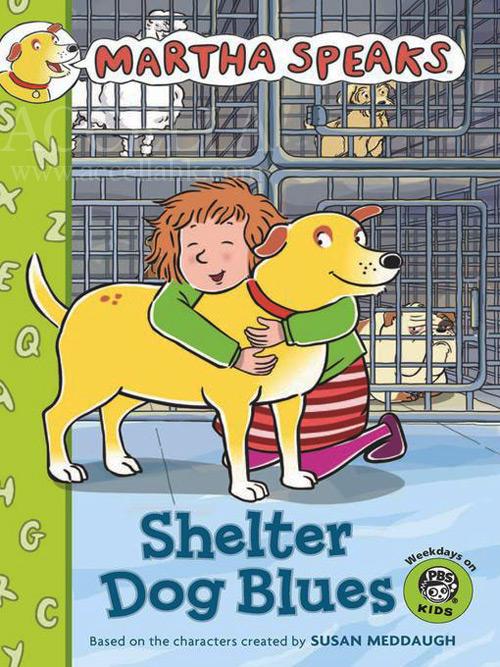 Cover of 'Martha Speaks: Shelter Dog Blues'.
